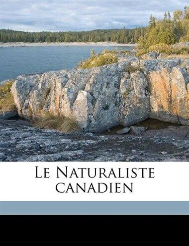 Le Naturaliste Canadien Volume T.40 1913-1914 by Universitaval Universitaval