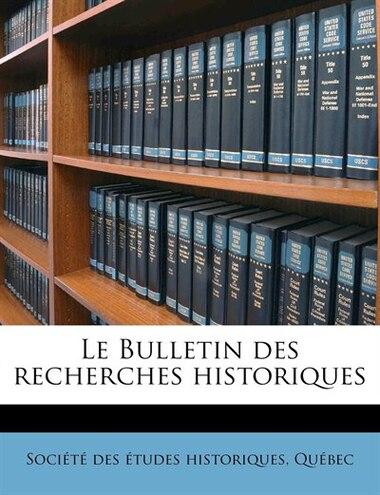 Le Bulletin Des Recherches Historiques Volume 27, Yr.1921 de Québ Société Des Études Historiques