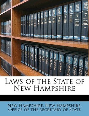 Laws Of The State Of New Hampshire Volume 1903 by New Hampshire