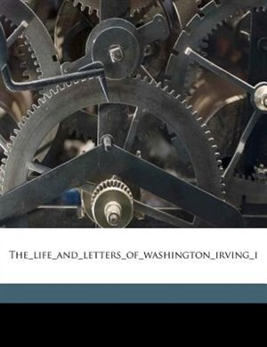 The_life_and_letters_of_washington_irving_i by Pierre M.irving