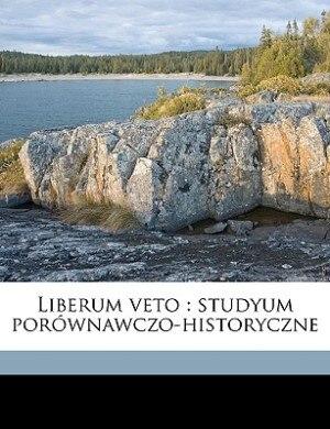 Liberum veto: studyum porównawczo-historyczne by Wadysaw Konopczynski