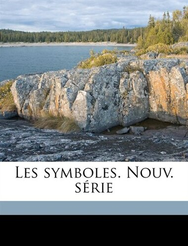 Les symboles. Nouv. série by Maurice Bouchor