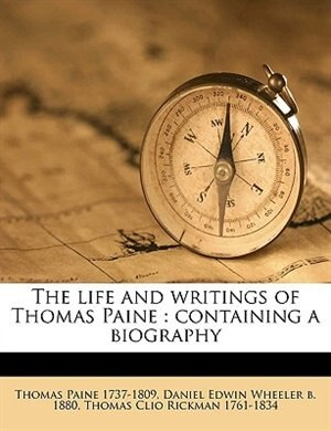The life and writings of Thomas Paine: Containing A Biography Volume V.10 de Thomas Paine
