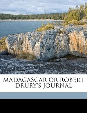 MADAGASCAR OR ROBERT DRURY'S JOURNAL by Anonymous