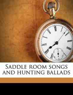 Saddle room songs and hunting ballads by Frederick C Palmer