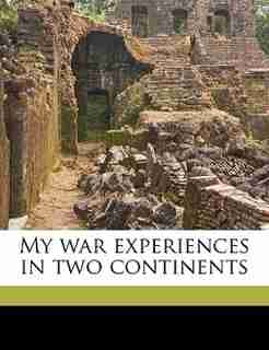My War Experiences In Two Continents by Betty Keays-young Salmon
