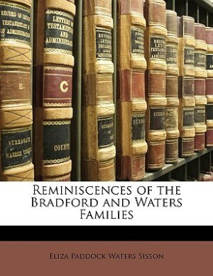 Reminiscences of the Bradford and Waters Families by Eliza Paddock Waters Sisson