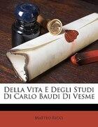 Della Vita E Degli Studi Di Carlo Baudi Di Vesme