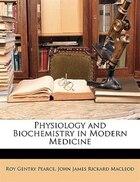 Physiology and Biochemistry in Modern Medicine