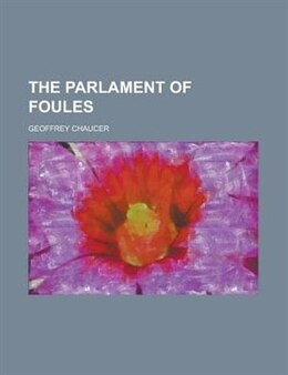 Book The Parlament Of Foules by Geoffrey Chaucer