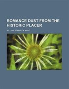 Romance Dust From The Historic Placer