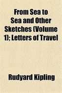 From Sea to Sea and Other Sketches (Volume 1); Letters of Travel