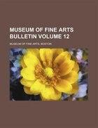 Museum of Fine Arts bulletin Volume 12