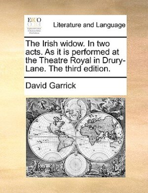 The Irish Widow. In Two Acts. As It Is Performed At The Theatre Royal In Drury-lane. The Third Edition. de David Garrick