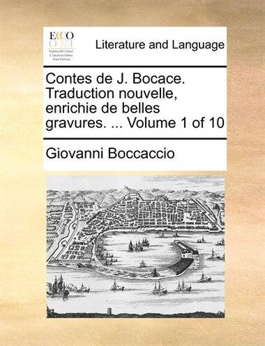 Contes De J. Bocace. Traduction Nouvelle, Enrichie De Belles Gravures. ...  Volume 1 Of 10 by Giovanni Boccaccio