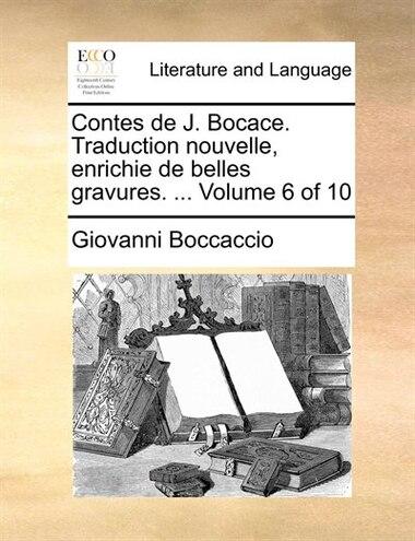 Contes De J. Bocace. Traduction Nouvelle, Enrichie De Belles Gravures. ...  Volume 6 Of 10 by Giovanni Boccaccio