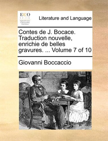 Contes De J. Bocace. Traduction Nouvelle, Enrichie De Belles Gravures. ...  Volume 7 Of 10 by Giovanni Boccaccio