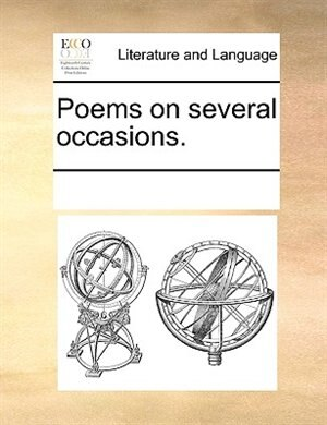 Poems On Several Occasions. by See Notes Multiple Contributors