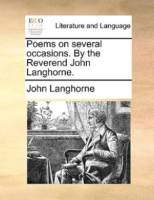 Poems On Several Occasions. By The Reverend John Langhorne. by John Langhorne