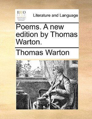 Poems. A New Edition By Thomas Warton. by Thomas Warton