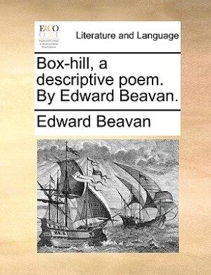 Box-hill, A Descriptive Poem. By Edward Beavan. de Edward Beavan