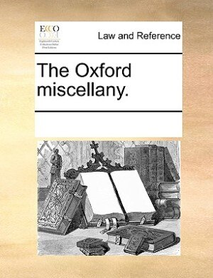 The Oxford Miscellany. de See Notes Multiple Contributors
