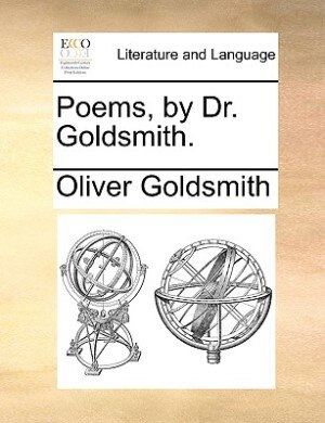 Poems, By Dr. Goldsmith. by Oliver Goldsmith