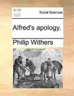 Alfred's apology. by Philip Withers