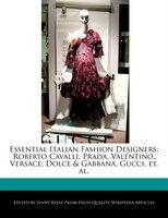 Essential Italian Fashion Designers: Roberto Cavalli, Prada, Valentino, Versace, Dolce & Gabbana…