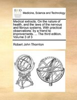 Medical Extracts. On The Nature Of Health, And The Laws Of The Nervous And Fibrous Systems. With…