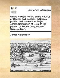 Unto The Right Honourable The Lords Of Council And Session, Additional Petition And Answers For…
