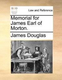 Memorial For James Earl Of Morton.
