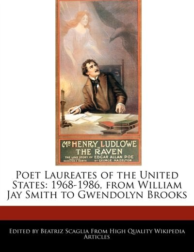 Poet Laureates Of The United States: 1968-1986, From William Jay Smith To Gwendolyn Brooks by Beatriz Scaglia
