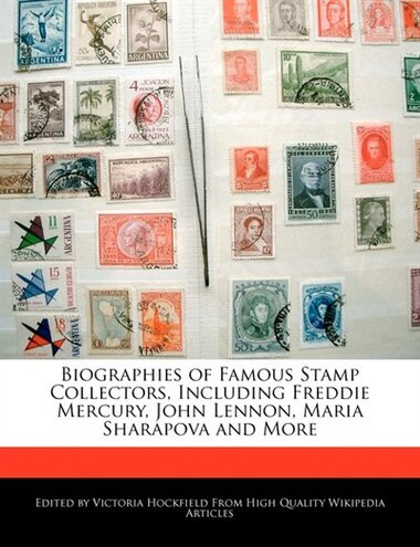 Biographies Of Famous Stamp Collectors, Including Freddie Mercury, John  Lennon, Maria Sharapova And More