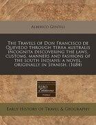 The Travels Of Don Francisco De Quevedo Through Terra Australis Incognita Discovering The Laws…