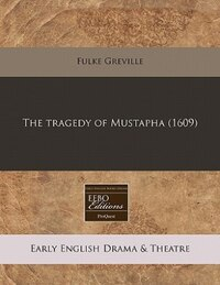 The Tragedy Of Mustapha (1609)