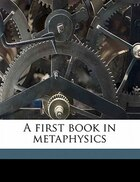 A First Book In Metaphysics