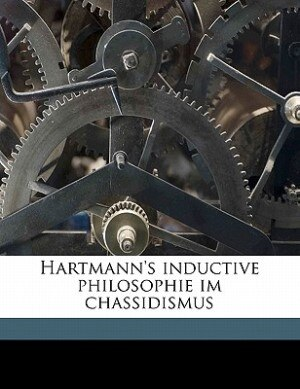 Hartmann's inductive philosophie im chassidismus by Ahron Marcus