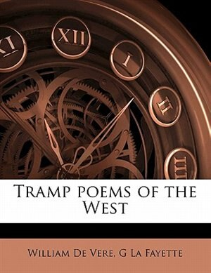 Tramp Poems Of The West by William De Vere