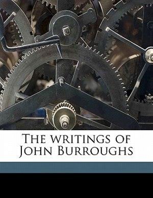 The Writings Of John Burroughs de John Burroughs