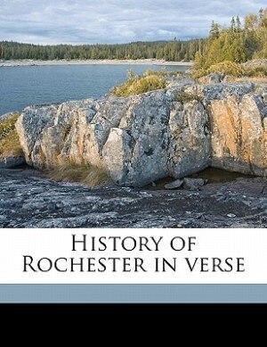 History Of Rochester In Verse de John G. Allen