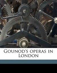 Gounod's Operas In London