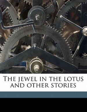 The Jewel In The Lotus And Other Stories by S E Brady