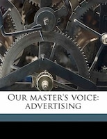 Our Master's Voice: Advertising