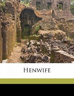 Henwife by Hon. Mrs. Elrington (douglas Arbuthnott
