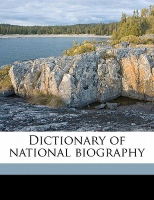 Dictionary Of National Biography Volume 58 by Leslie Stephen