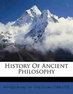 History Of Ancient Philosophy by W. (wilhelm) 1848-1915 Windelband