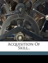 Acquisition Of Skill..