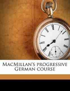 Macmillan's Progressive German Course Volume 2 by G Eugène-fasnacht