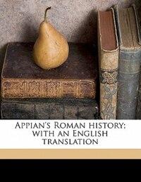 Appian's Roman history; with an English translation Volume 2